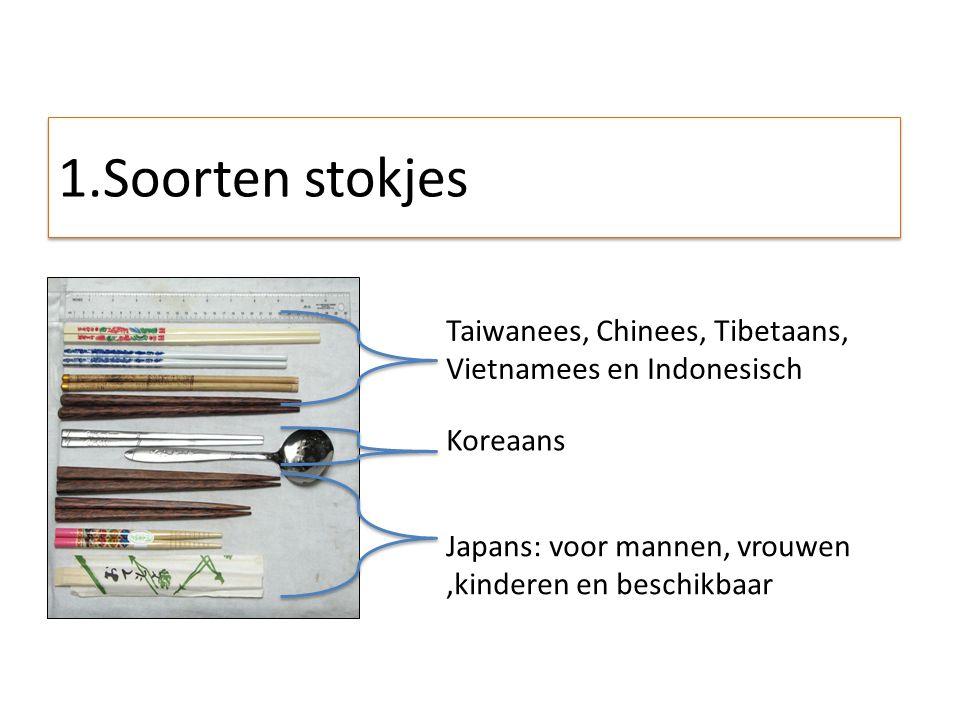 Taiwanees, Chinees, Tibetaans, Vietnamees en Indonesisch Koreaans Japans: voor mannen, vrouwen,kinderen en beschikbaar 1.Soorten stokjes