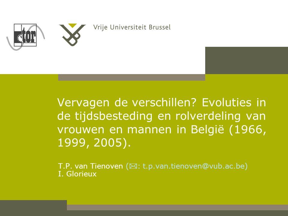 Vervagen de verschillen? Evoluties in de tijdsbesteding en rolverdeling van vrouwen en mannen in België (1966, 1999, 2005). T.P. van Tienoven (  : t.