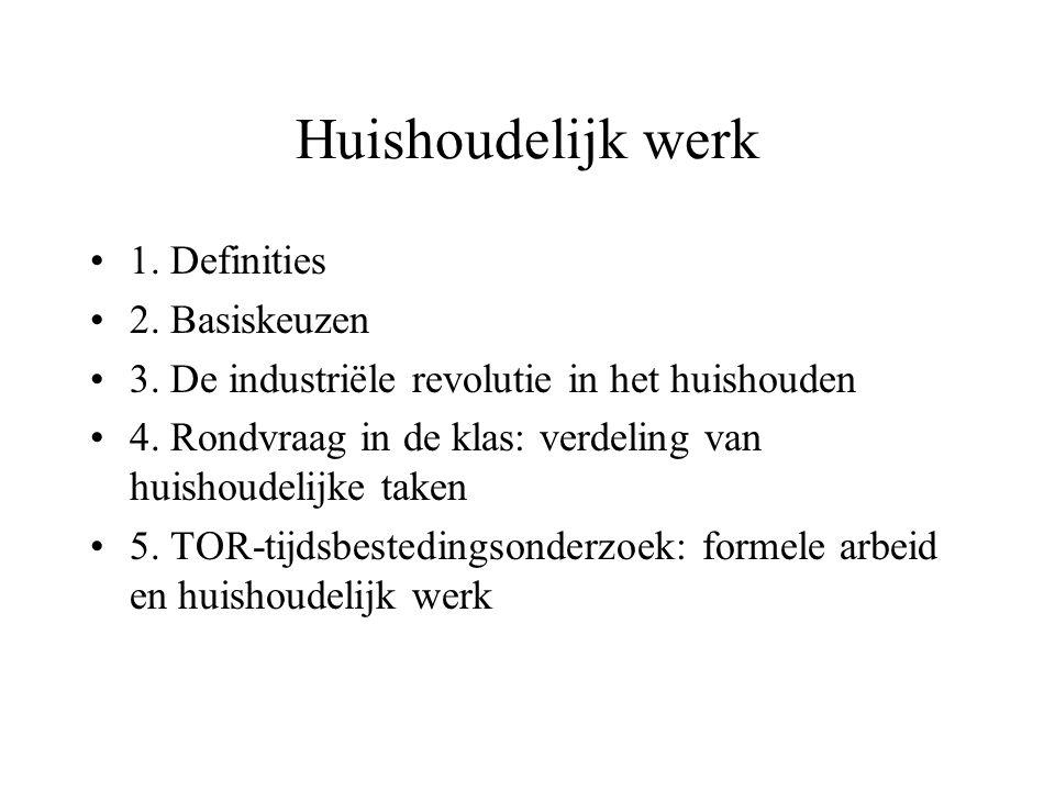Huishoudelijk werk 1.Definities 2. Basiskeuzen 3.