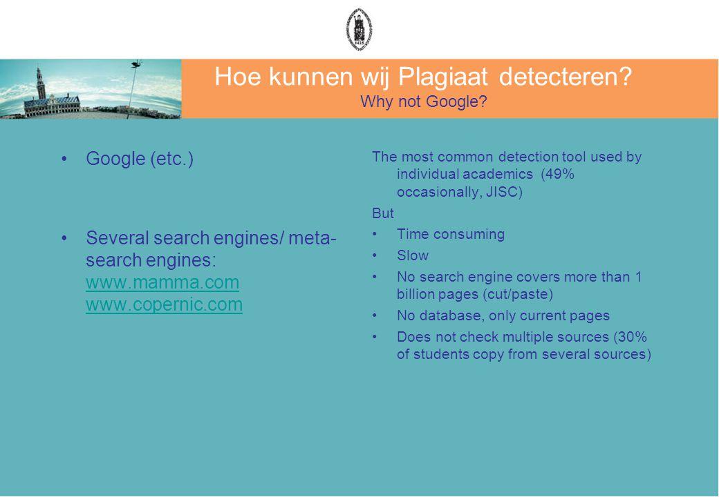 Hoe kunnen wij Plagiaat detecteren. Why not Google.