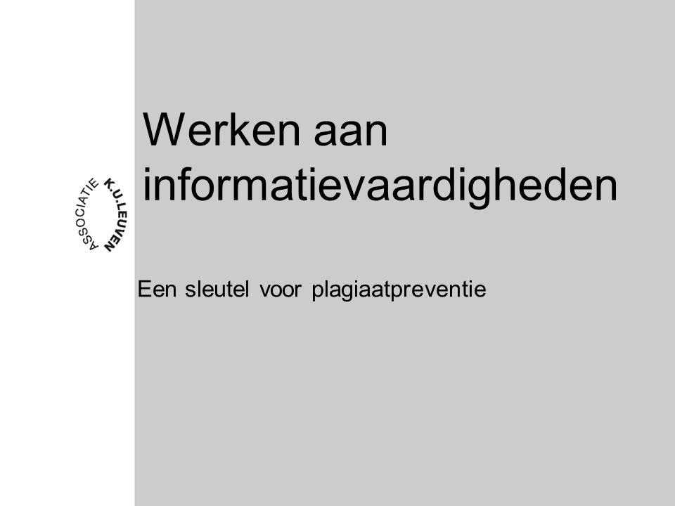 Werken aan informatievaardigheden Een sleutel voor plagiaatpreventie