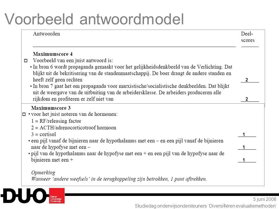5 juni 2008 Studiedag onderwijsondersteuners 'Diversifiëren evaluatiemethoden' Voorbeeld antwoordmodel