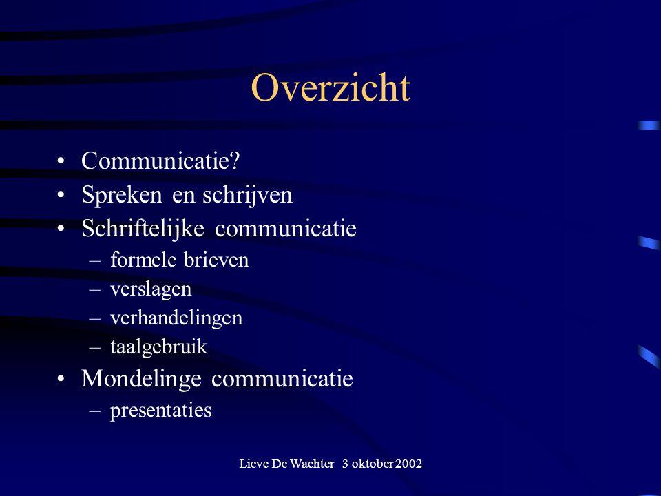 Lieve De Wachter 3 oktober 2002 Communicatie.