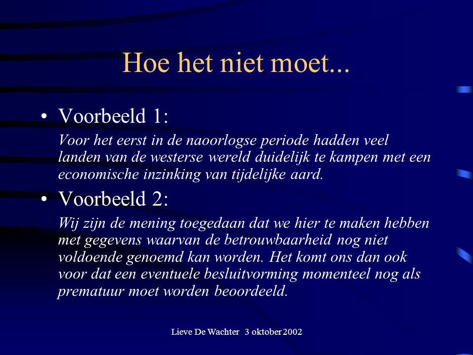 Lieve De Wachter 3 oktober 2002 Hoe het niet moet...