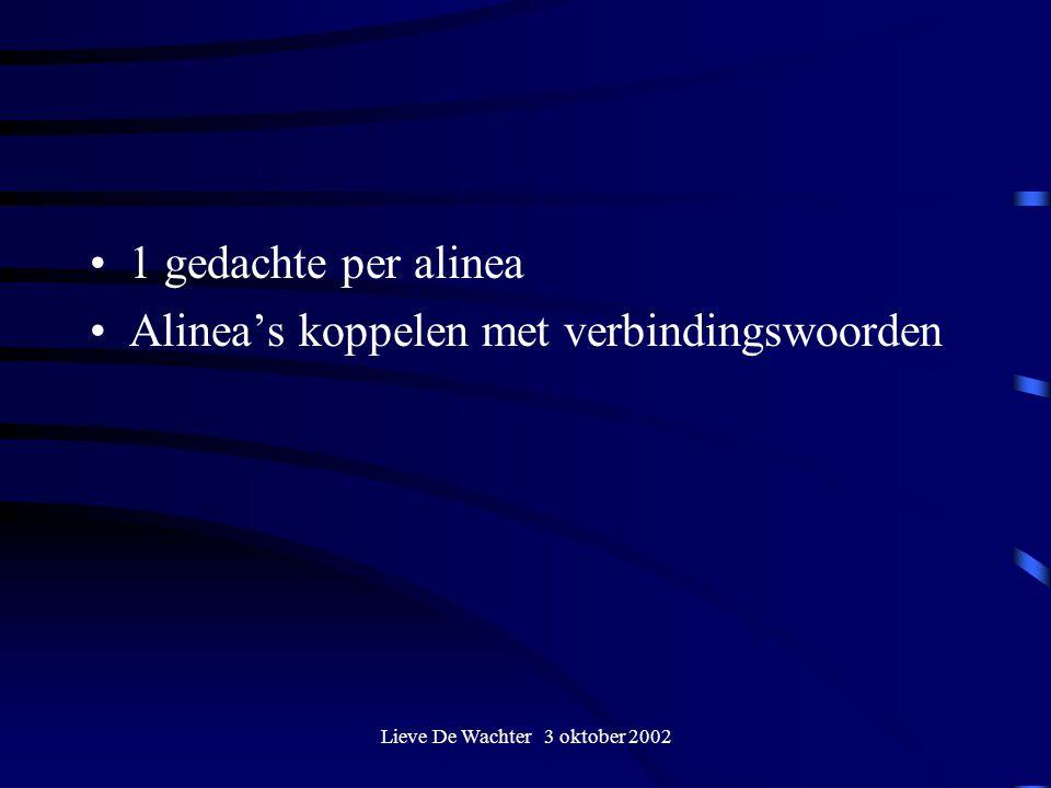 Lieve De Wachter 3 oktober 2002 1 gedachte per alinea Alinea's koppelen met verbindingswoorden