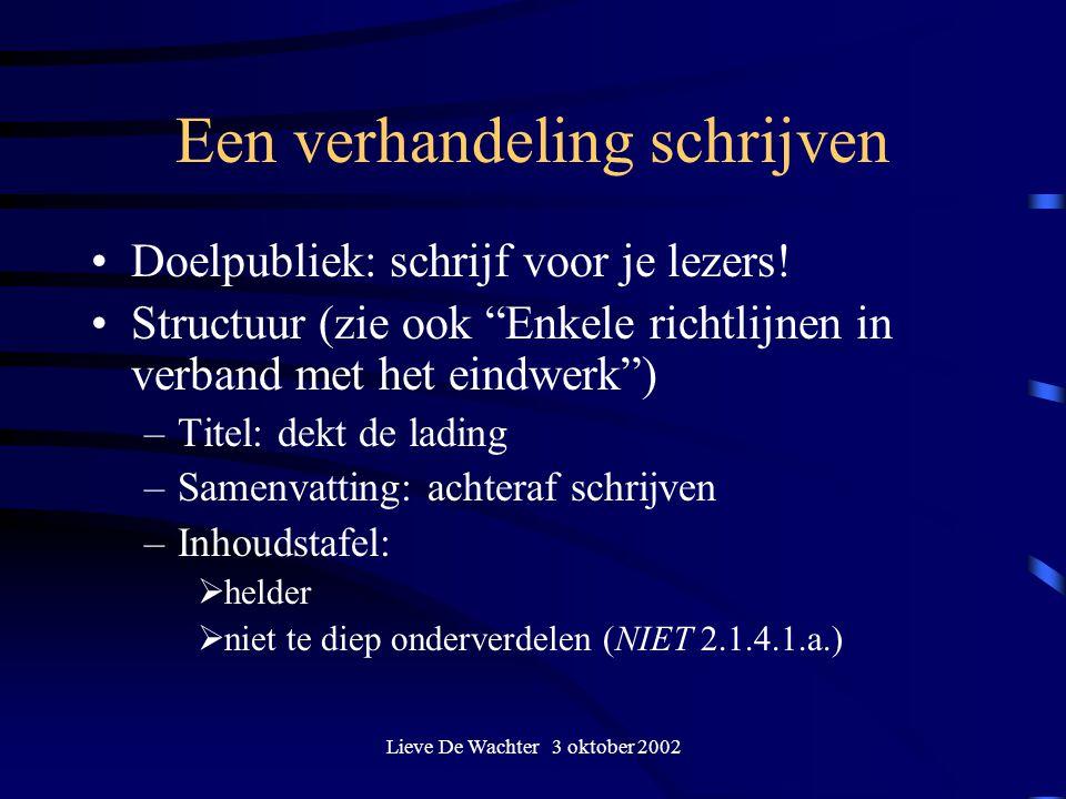 Lieve De Wachter 3 oktober 2002 Een verhandeling schrijven Doelpubliek: schrijf voor je lezers.