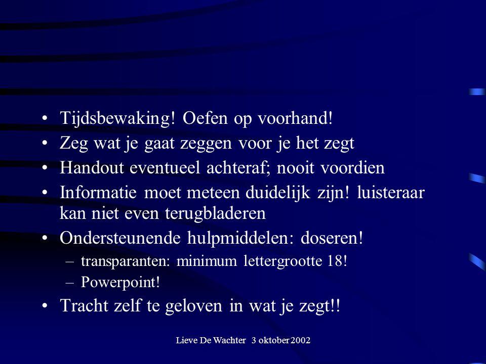 Lieve De Wachter 3 oktober 2002 Tijdsbewaking.Oefen op voorhand.