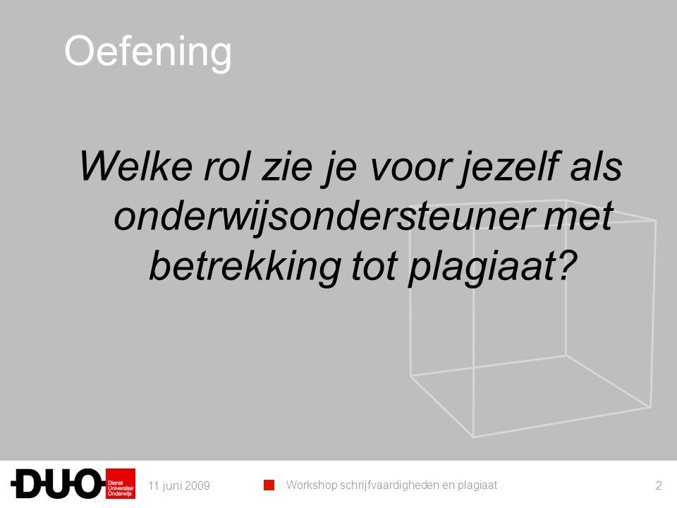 11 juni 2009 Workshop schrijfvaardigheden en plagiaat 33 Definitie - Wat is plagiaat?