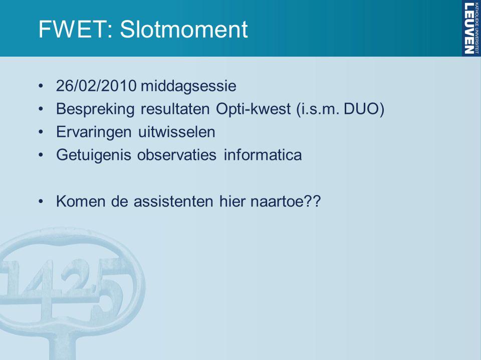 FWET: Slotmoment 26/02/2010 middagsessie Bespreking resultaten Opti-kwest (i.s.m.