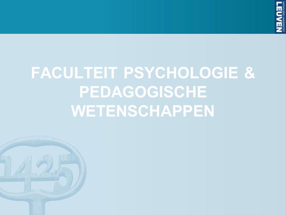 FACULTEIT PSYCHOLOGIE & PEDAGOGISCHE WETENSCHAPPEN
