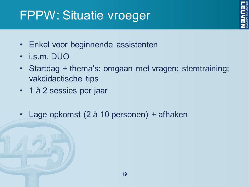 FPPW: Situatie vroeger Enkel voor beginnende assistenten i.s.m.