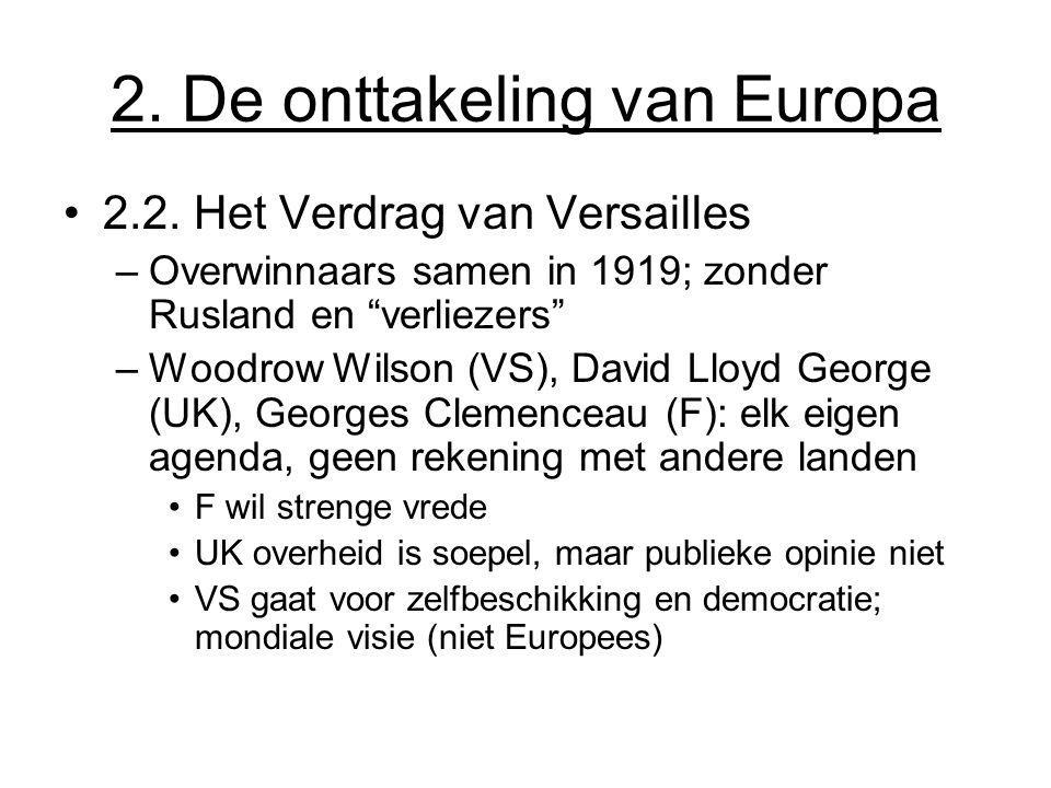 """2. De onttakeling van Europa 2.2. Het Verdrag van Versailles –Overwinnaars samen in 1919; zonder Rusland en """"verliezers"""" –Woodrow Wilson (VS), David L"""