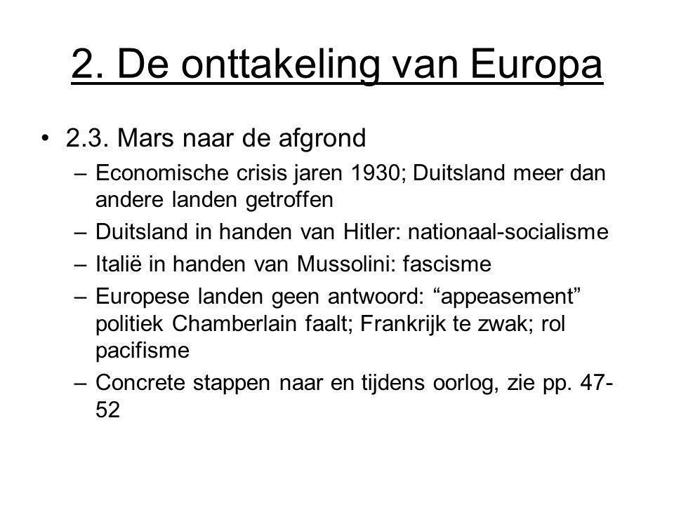 2. De onttakeling van Europa 2.3. Mars naar de afgrond –Economische crisis jaren 1930; Duitsland meer dan andere landen getroffen –Duitsland in handen