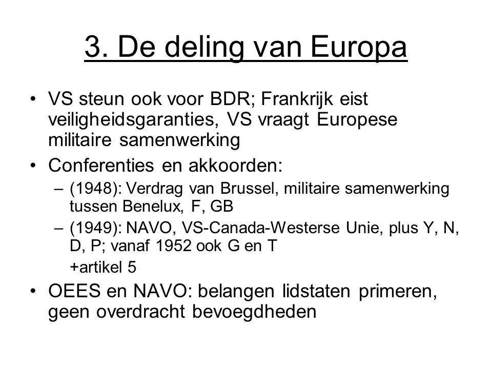 3. De deling van Europa VS steun ook voor BDR; Frankrijk eist veiligheidsgaranties, VS vraagt Europese militaire samenwerking Conferenties en akkoorde