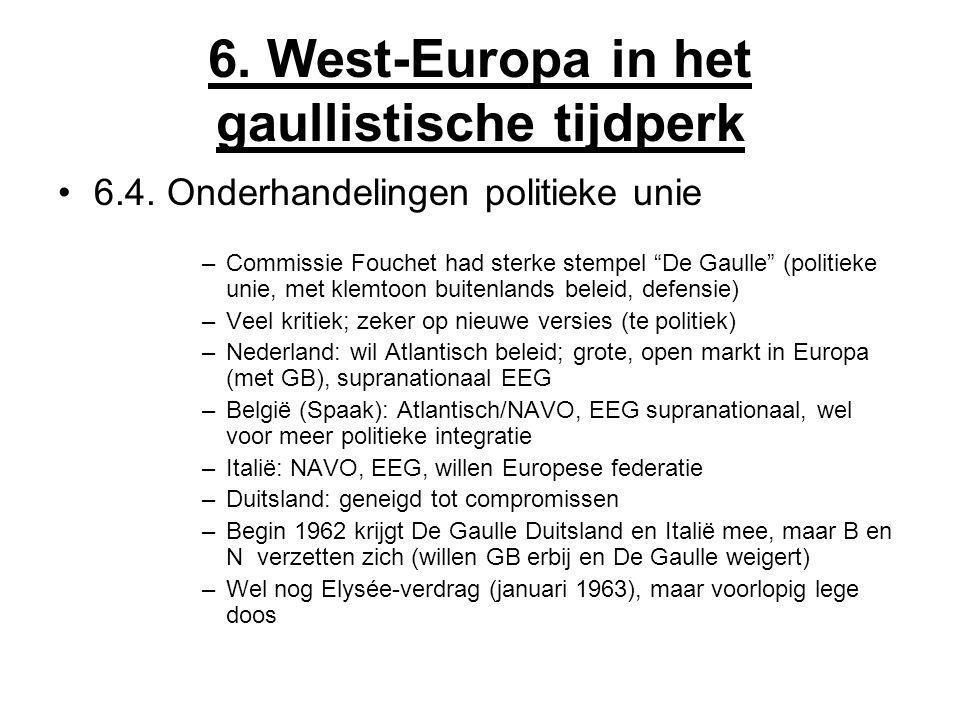 """6. West-Europa in het gaullistische tijdperk 6.4. Onderhandelingen politieke unie –Commissie Fouchet had sterke stempel """"De Gaulle"""" (politieke unie, m"""