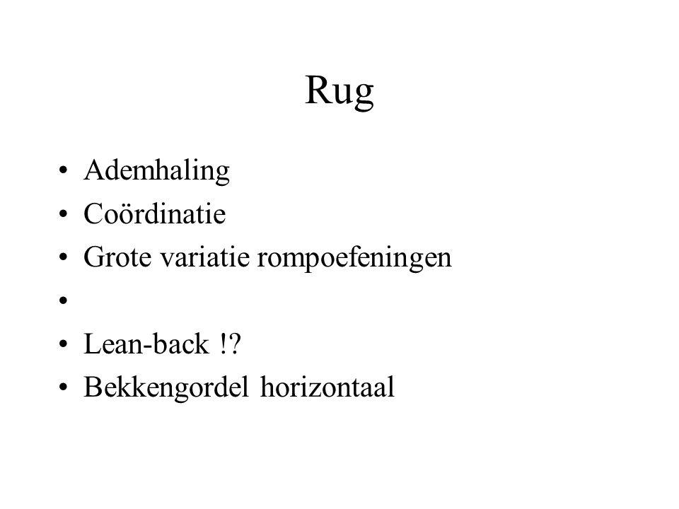 Rug Ademhaling Coördinatie Grote variatie rompoefeningen Lean-back !? Bekkengordel horizontaal