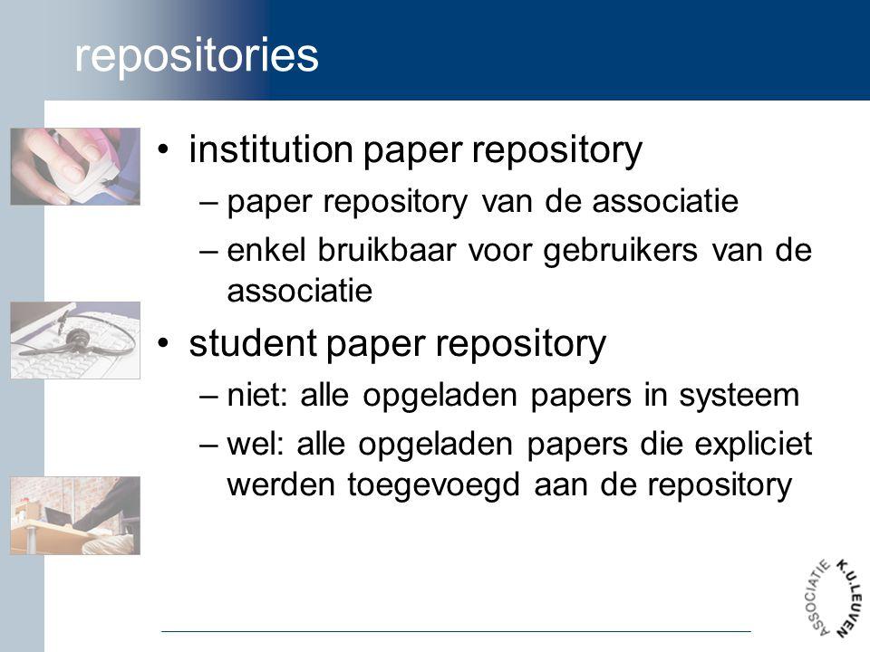 repositories institution paper repository –paper repository van de associatie –enkel bruikbaar voor gebruikers van de associatie student paper reposit
