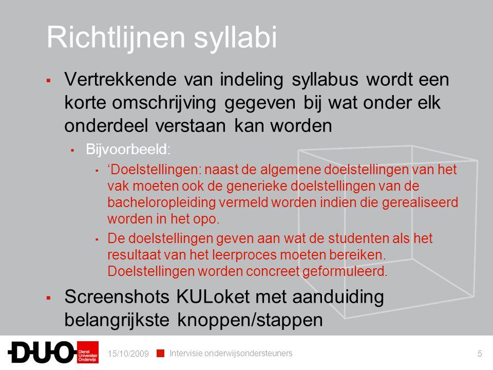 15/10/2009 Intervisie onderwijsondersteuners 5 ▪ Vertrekkende van indeling syllabus wordt een korte omschrijving gegeven bij wat onder elk onderdeel v