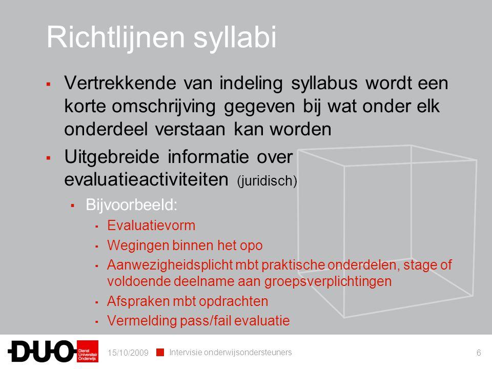15/10/2009 Intervisie onderwijsondersteuners 6 ▪ Vertrekkende van indeling syllabus wordt een korte omschrijving gegeven bij wat onder elk onderdeel v