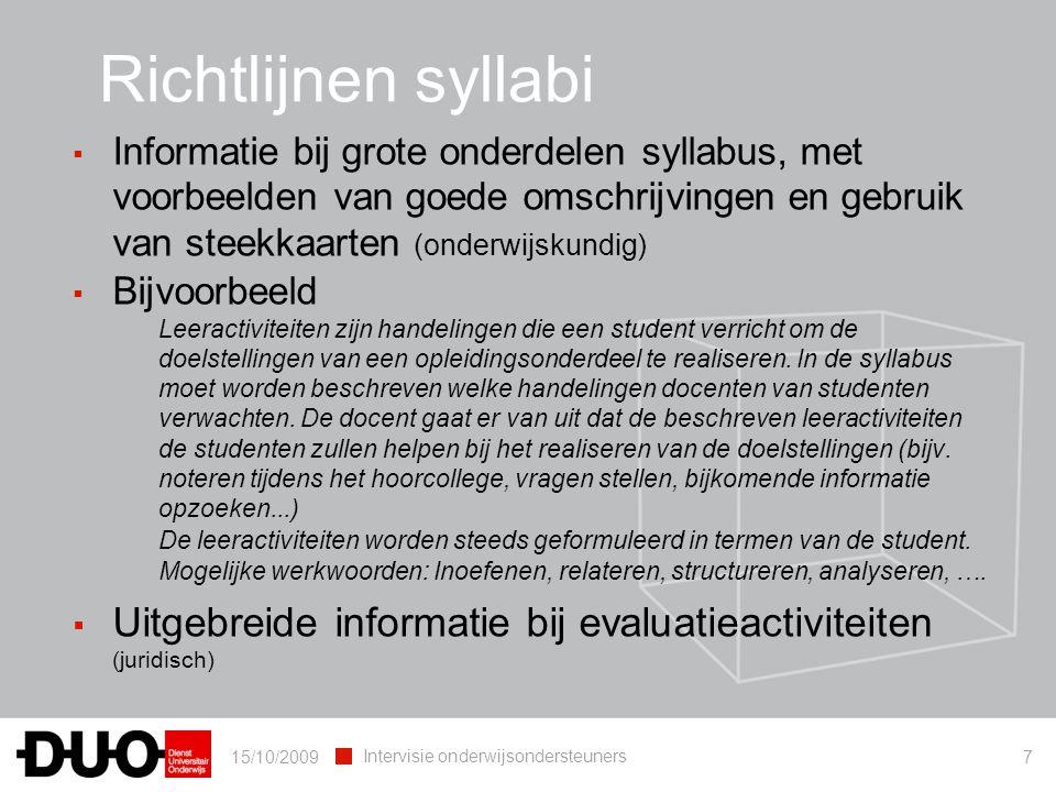 15/10/2009 Intervisie onderwijsondersteuners 7 ▪ Informatie bij grote onderdelen syllabus, met voorbeelden van goede omschrijvingen en gebruik van ste