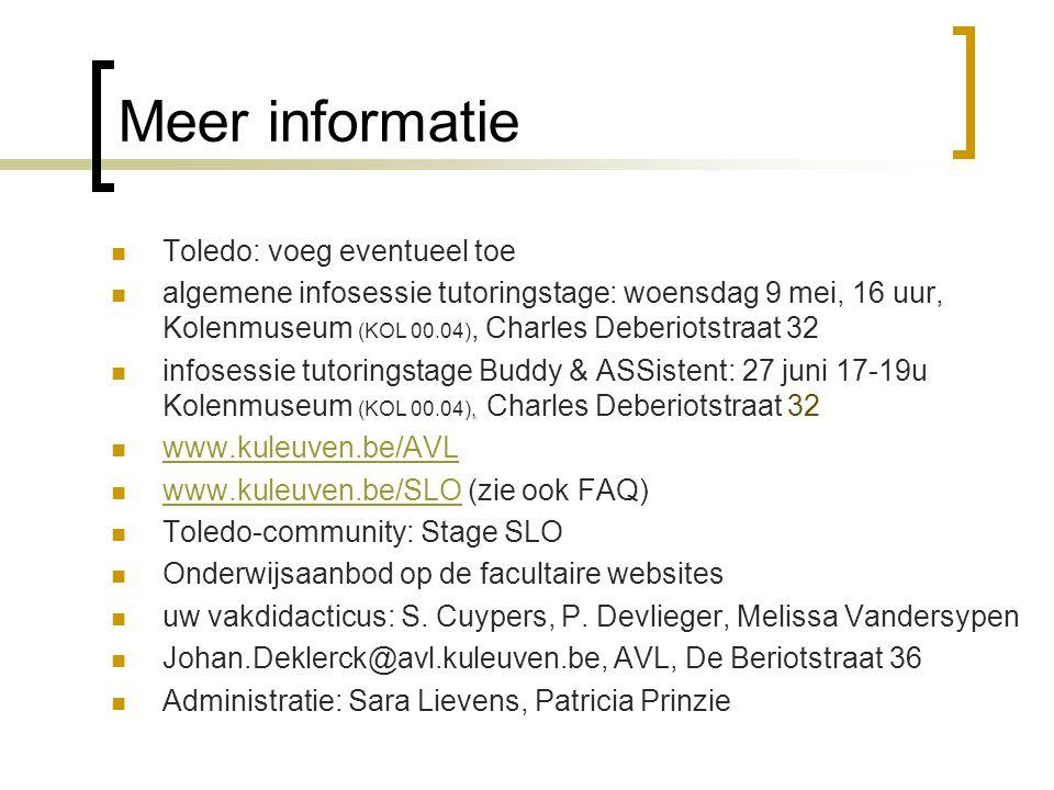 Meer informatie Toledo: voeg eventueel toe algemene infosessie tutoringstage: woensdag 9 mei, 16 uur, Kolenmuseum (KOL 00.04), Charles Deberiotstraat