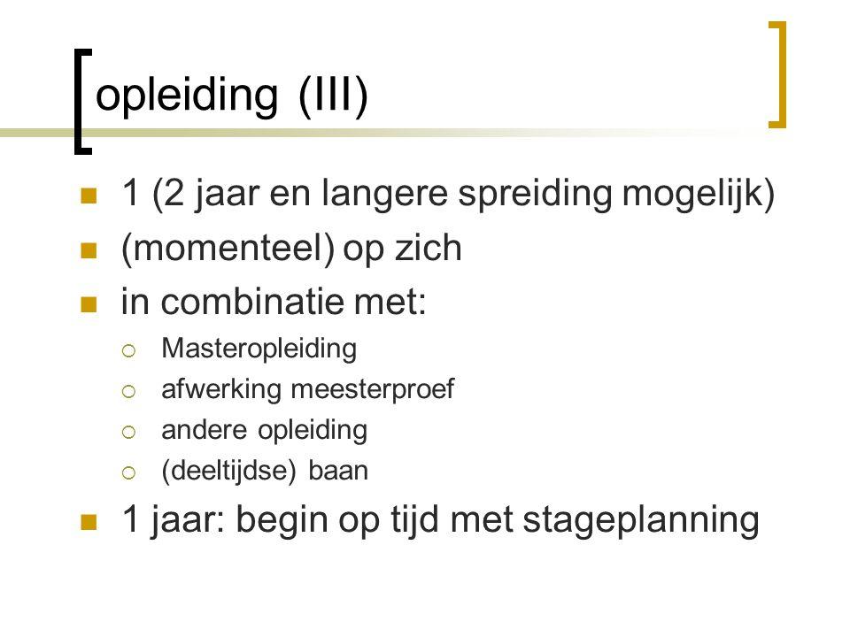 Stage: algemeen (II) stage: minstens in twee scholen en onderwijstypes; kan in meerdere scholen schoolkeuze: rechtstreeks: -> registratie op de website van AVL -> nieuwe scholen kunnen aangevraagd worden grootste werk voor de student grote instroom in de scholen: -> begin op tijd te zoeken -> Leuven en andere studentensteden zijn moeilijk