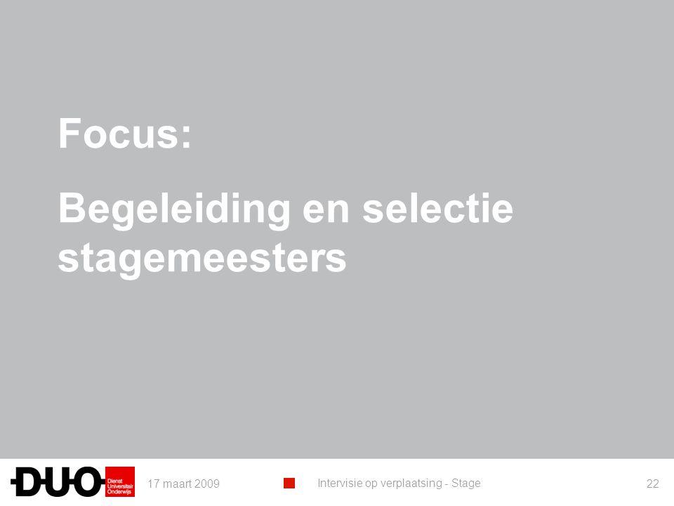 17 maart 2009 Intervisie op verplaatsing - Stage 22 Focus: Begeleiding en selectie stagemeesters