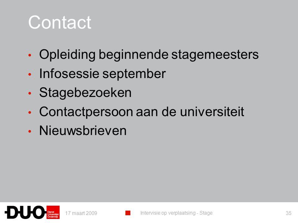 17 maart 2009 Intervisie op verplaatsing - Stage 35 Contact Opleiding beginnende stagemeesters Infosessie september Stagebezoeken Contactpersoon aan d