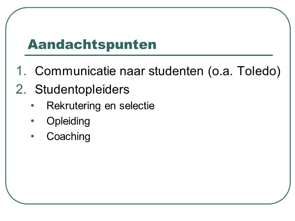 Aandachtspunten 1. Communicatie naar studenten (o.a.
