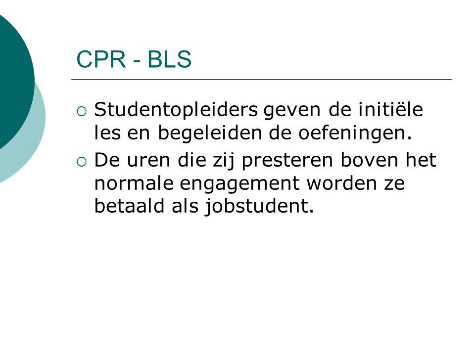 CPR - BLS  Studentopleiders geven de initiële les en begeleiden de oefeningen.
