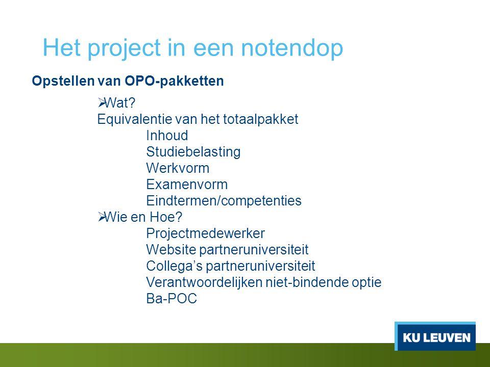 Het project in een notendop Opstellen van OPO-pakketten  Wat.