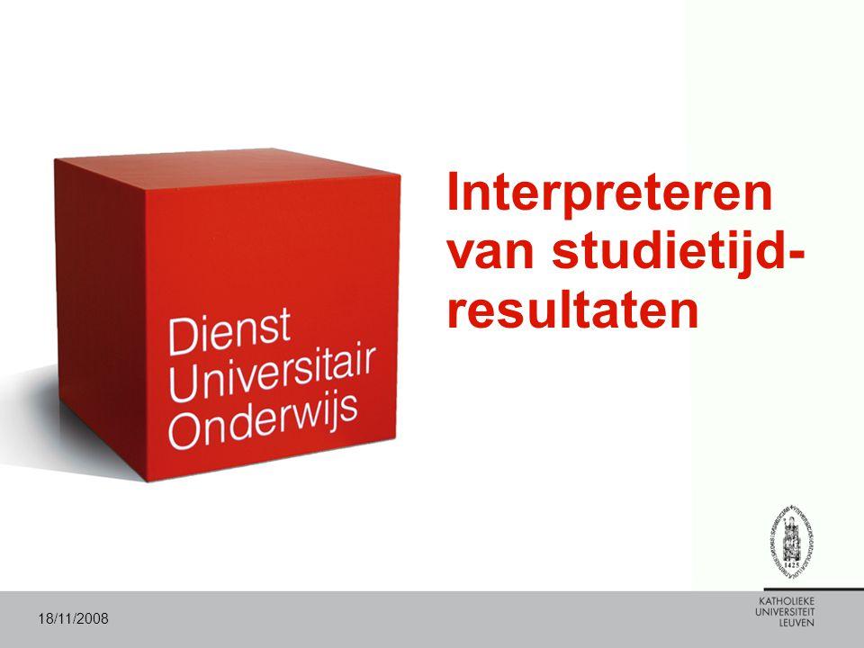 18/11/2008 Interpreteren van studietijd- resultaten