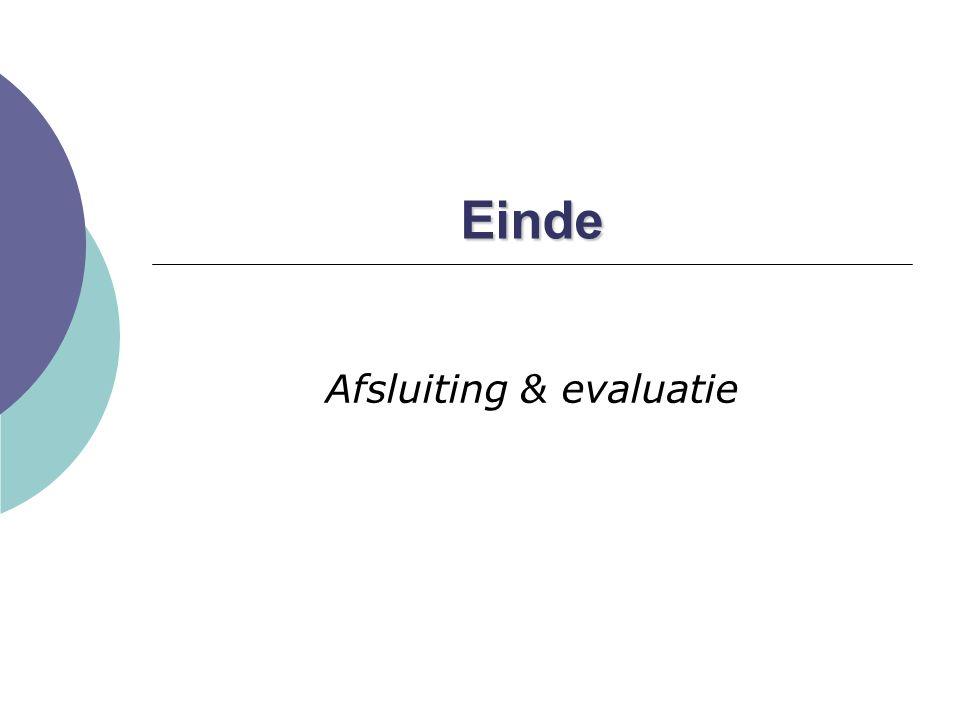 Einde Afsluiting & evaluatie