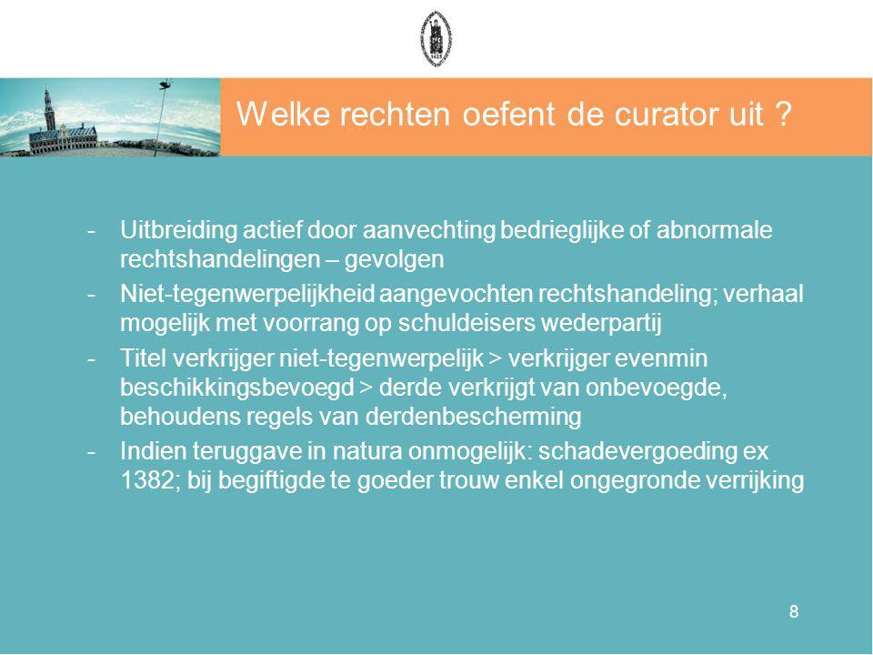 8 Welke rechten oefent de curator uit .