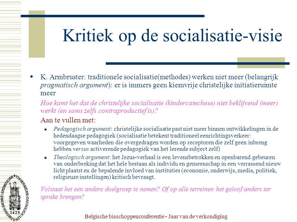 Belgische bisschoppenconferentie - Jaar van de verkondiging Kritiek op de socialisatie-visie  K.