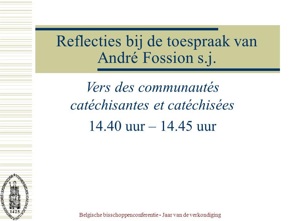 Belgische bisschoppenconferentie - Jaar van de verkondiging Reflecties bij de toespraak van André Fossion s.j.