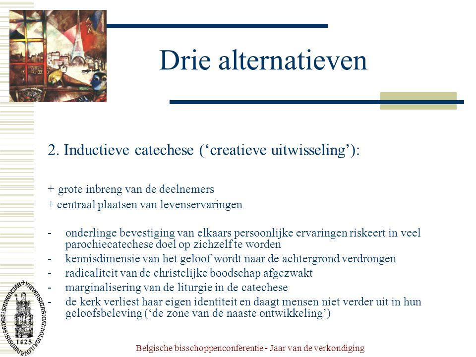 Belgische bisschoppenconferentie - Jaar van de verkondiging Drie alternatieven 2.