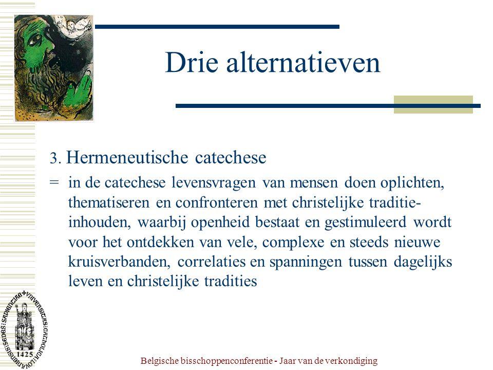 Belgische bisschoppenconferentie - Jaar van de verkondiging Drie alternatieven 3.