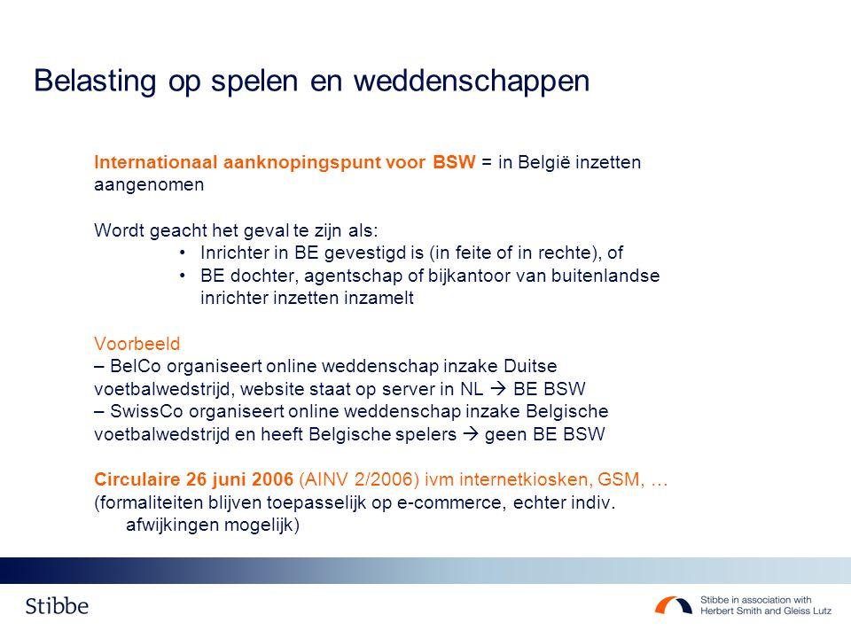 Belasting op spelen en weddenschappen Internationaal aanknopingspunt voor BSW = in België inzetten aangenomen Wordt geacht het geval te zijn als: Inri