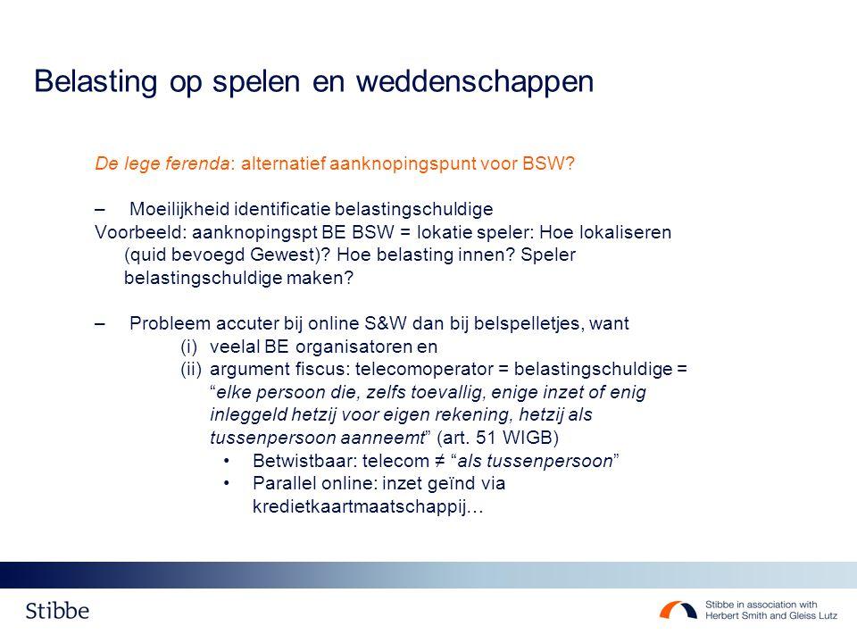 Belasting op spelen en weddenschappen De lege ferenda: alternatief aanknopingspunt voor BSW.