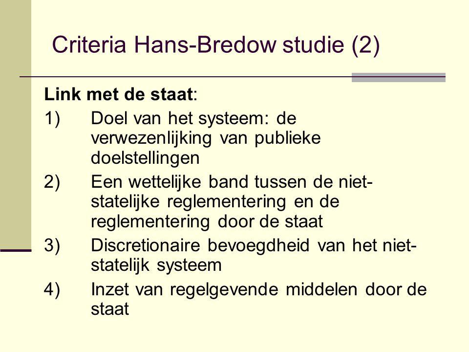 Criteria Hans-Bredow studie (2) Link met de staat: 1)Doel van het systeem: de verwezenlijking van publieke doelstellingen 2)Een wettelijke band tussen