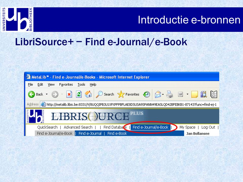 Introductie e-bronnen LibriSource+ − Find e-Journal/e-Book Introductie e-bronnen
