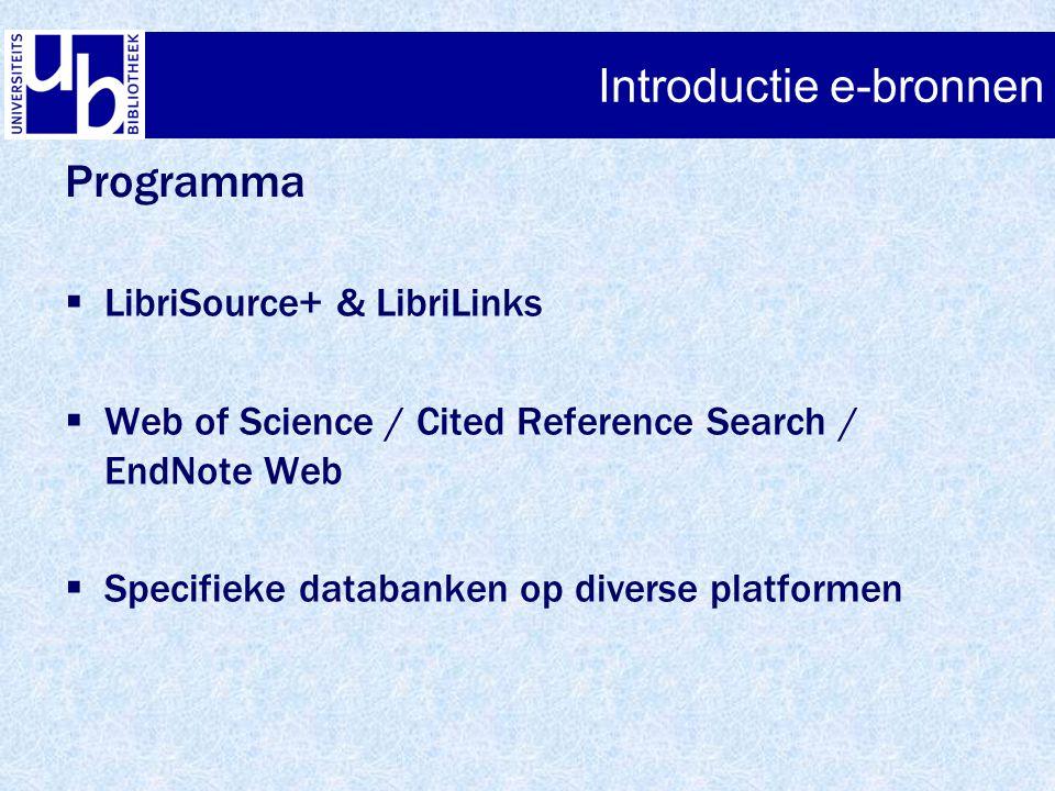LibriSource+ − Find e-Journal/e-Book Introductie e-bronnen geen A-Z lijst zoeken op titel zoeken op onderwerp met behulp van boom- structuur van basis- classificaties (enkel voor e-Journals)