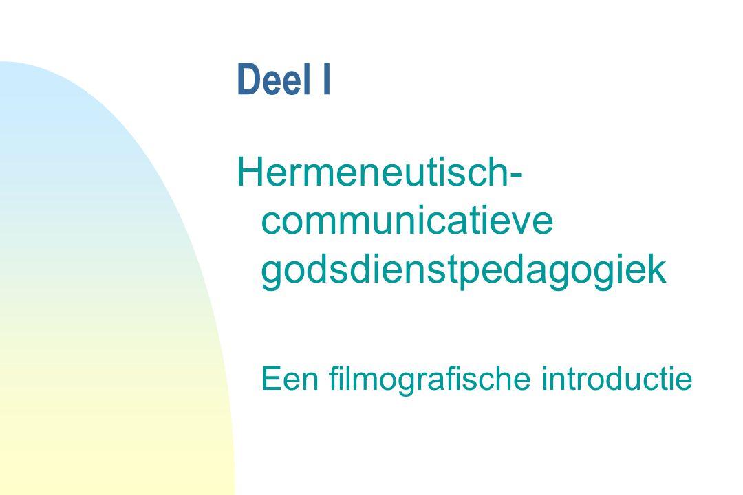 Deel I Hermeneutisch- communicatieve godsdienstpedagogiek Een filmografische introductie