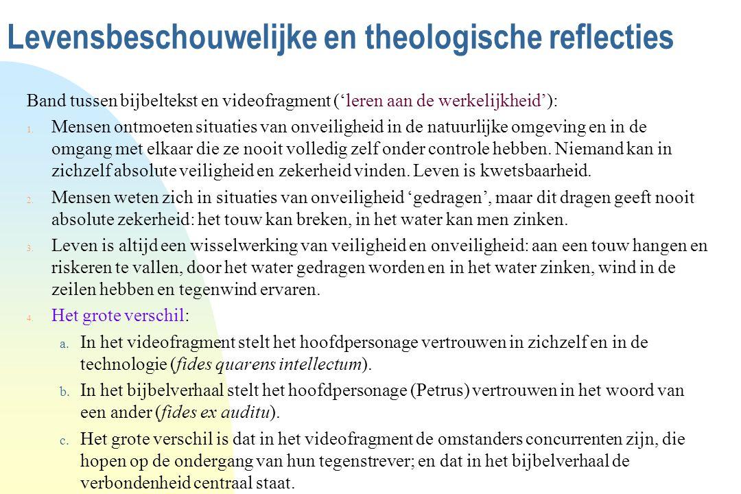 Levensbeschouwelijke en theologische reflecties Band tussen bijbeltekst en videofragment ('leren aan de werkelijkheid'): 1. Mensen ontmoeten situaties