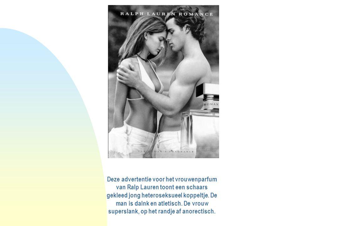 Deze advertentie voor het vrouwenparfum van Ralp Lauren toont een schaars gekleed jong heteroseksueel koppeltje. De man is dalnk en atletisch. De vrou