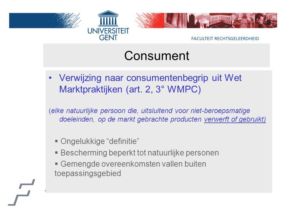 Consument Verwijzing naar consumentenbegrip uit Wet Marktpraktijken (art.