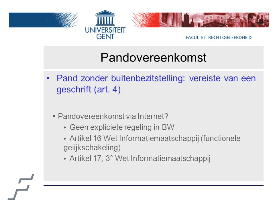 Pandovereenkomst Pand zonder buitenbezitstelling: vereiste van een geschrift (art.