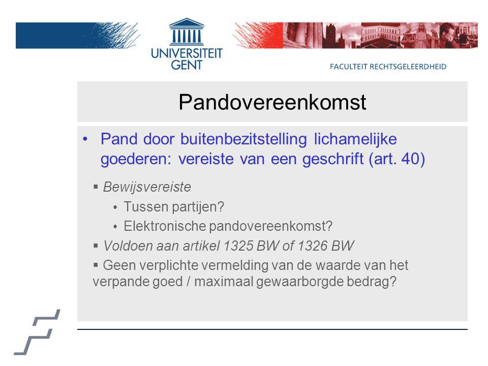 Pandovereenkomst Pand door buitenbezitstelling lichamelijke goederen: vereiste van een geschrift (art.