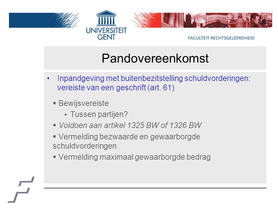 Pandovereenkomst Inpandgeving met buitenbezitstelling schuldvorderingen: vereiste van een geschrift (art.